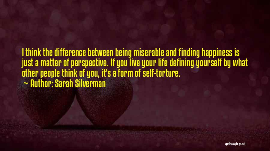 Happiness And Being Yourself Quotes By Sarah Silverman