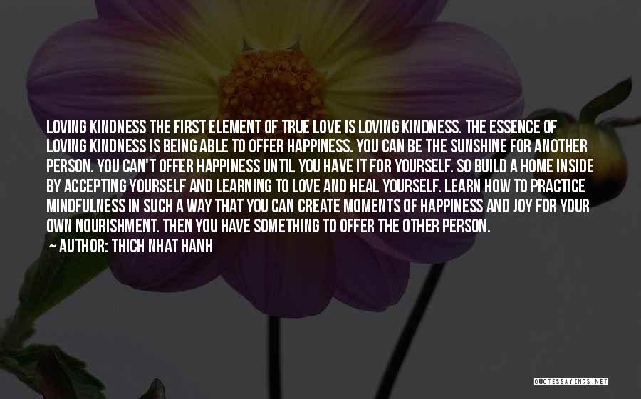 Happiness And Being Yourself Quotes By Thich Nhat Hanh