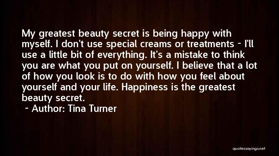Happiness And Being Yourself Quotes By Tina Turner