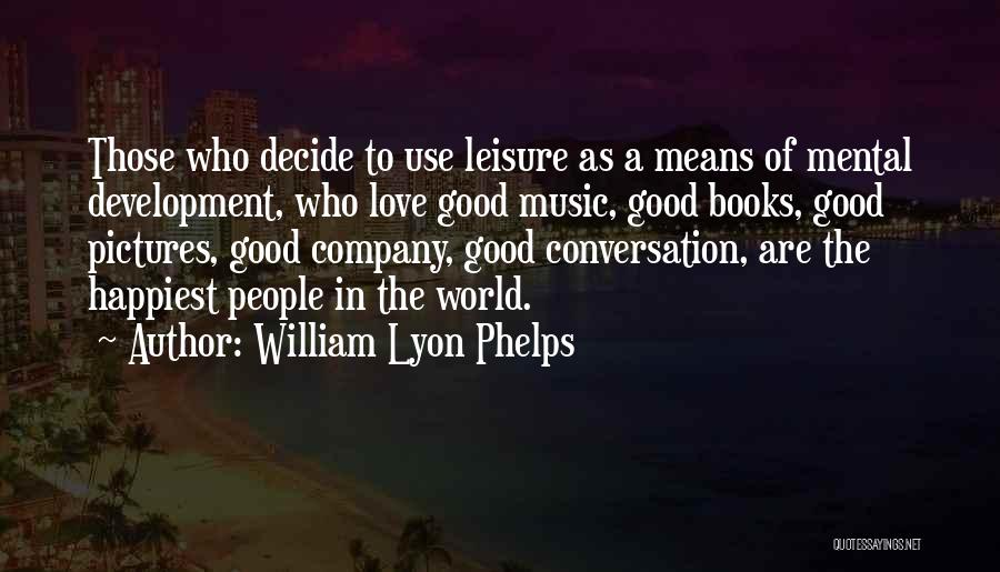 Happiness And Love Pictures Quotes By William Lyon Phelps