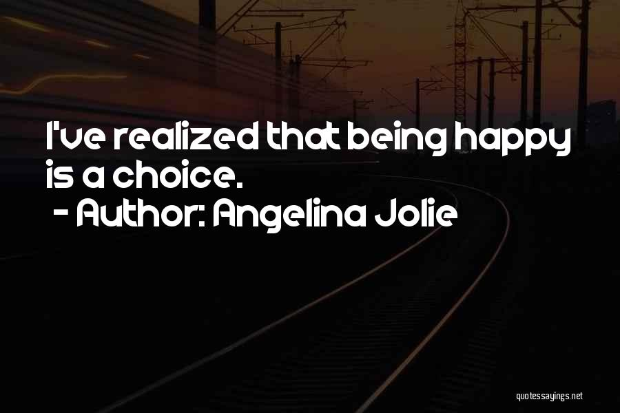 Happiness Being A Choice Quotes By Angelina Jolie