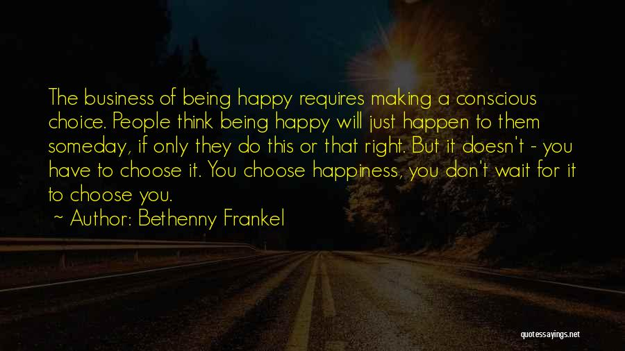 Happiness Being A Choice Quotes By Bethenny Frankel