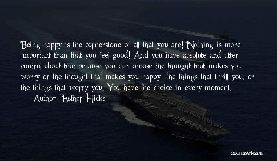 Happiness Being A Choice Quotes By Esther Hicks