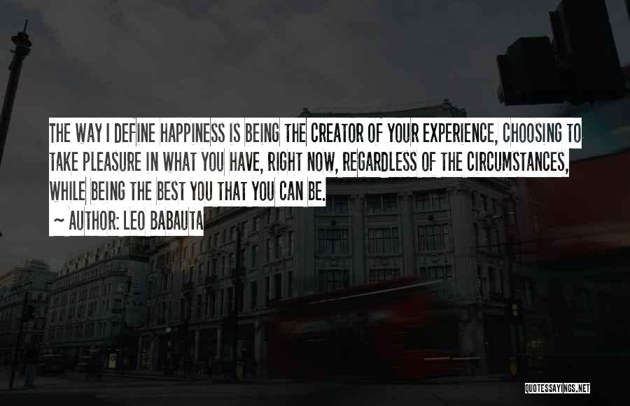 Happiness Being A Choice Quotes By Leo Babauta