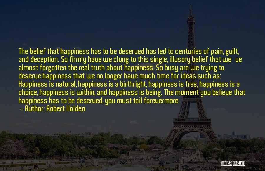 Happiness Being A Choice Quotes By Robert Holden