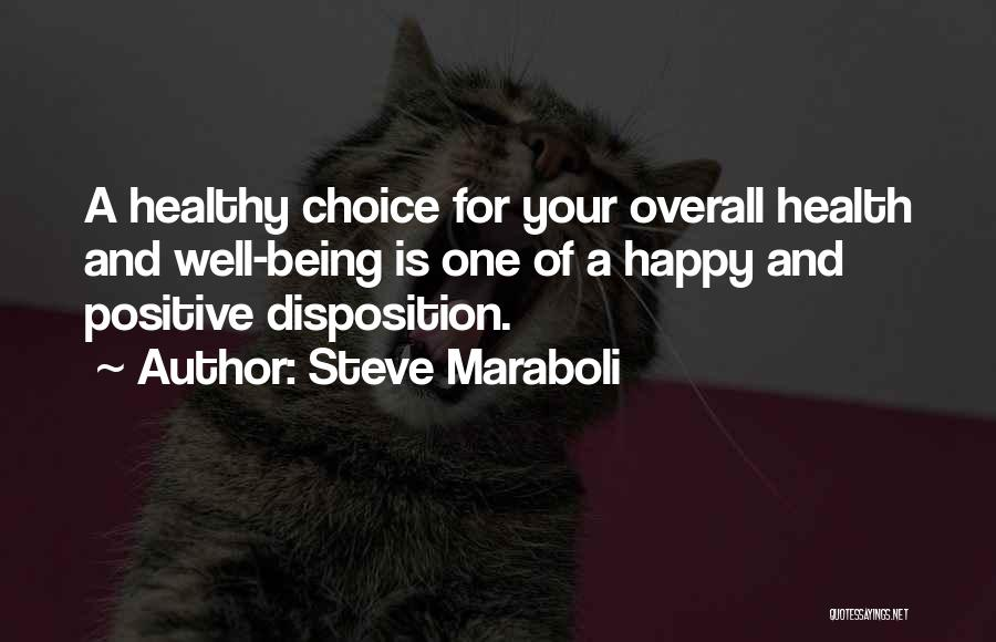 Happiness Being A Choice Quotes By Steve Maraboli
