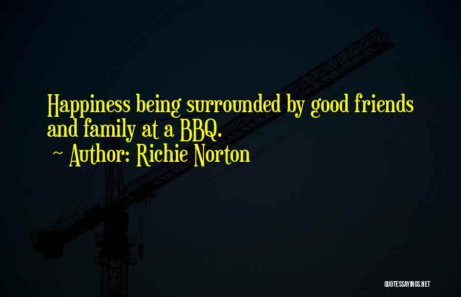 Happiness Being With Friends Quotes By Richie Norton