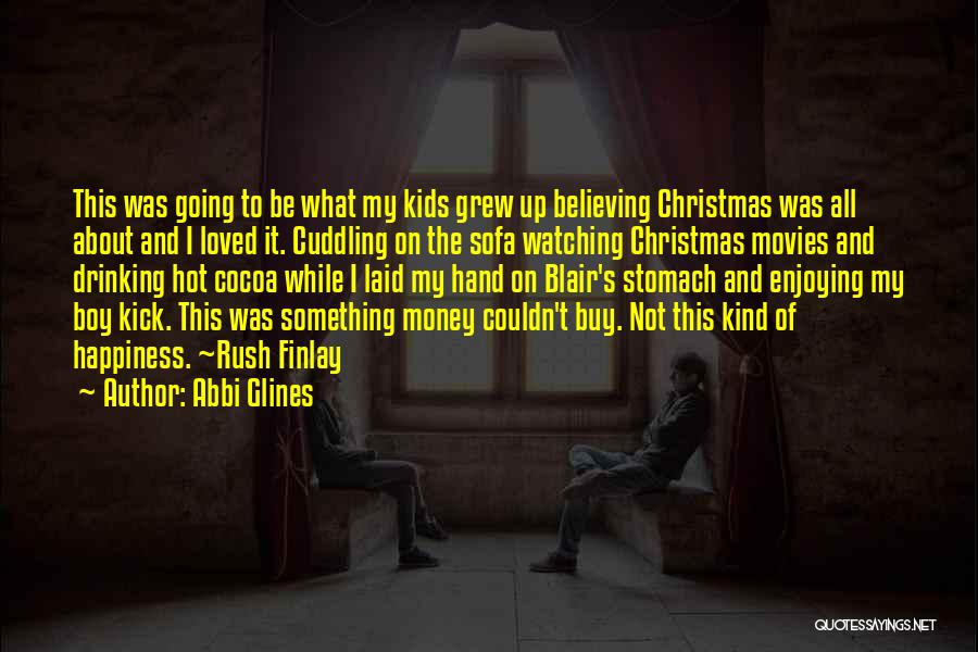 Happiness From Movies Quotes By Abbi Glines