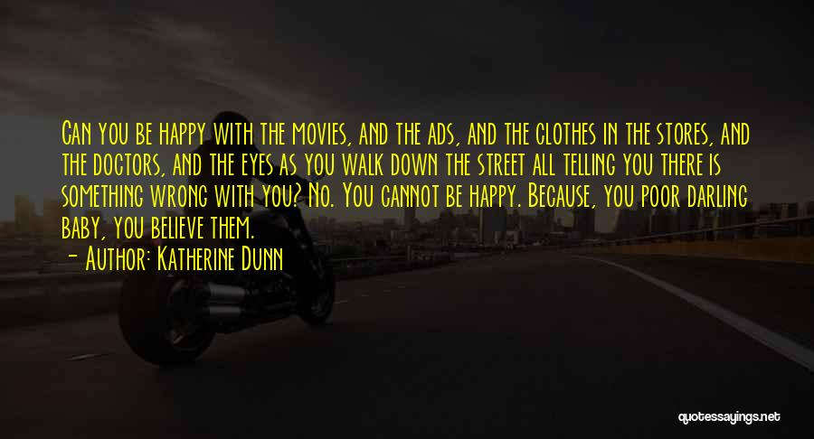 Happiness From Movies Quotes By Katherine Dunn