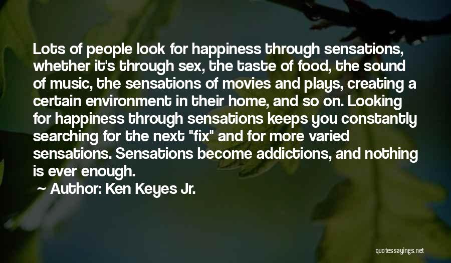 Happiness From Movies Quotes By Ken Keyes Jr.