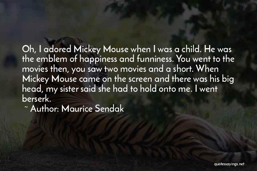 Happiness From Movies Quotes By Maurice Sendak