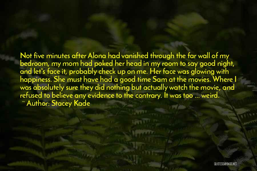 Happiness From Movies Quotes By Stacey Kade