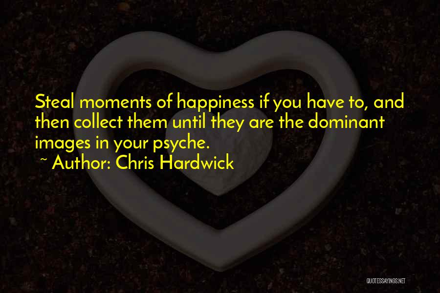 Happiness Images And Quotes By Chris Hardwick