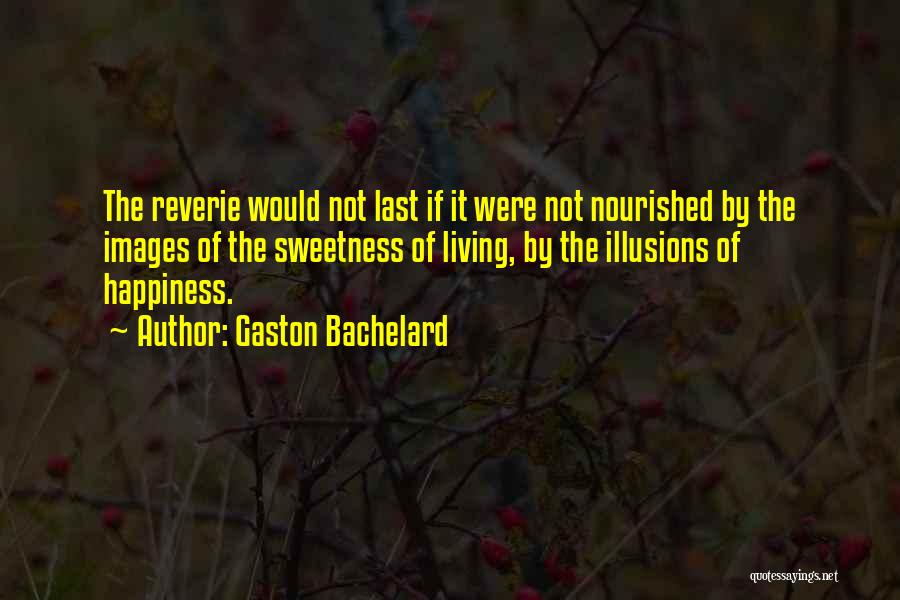 Happiness Images And Quotes By Gaston Bachelard