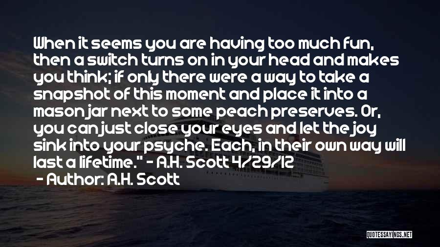 Happiness In The Family Quotes By A.H. Scott