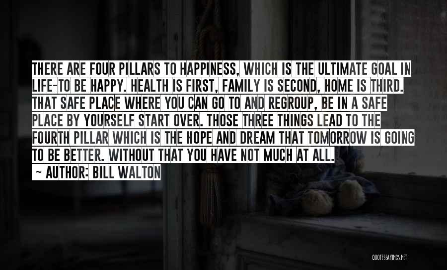 Happiness In The Family Quotes By Bill Walton