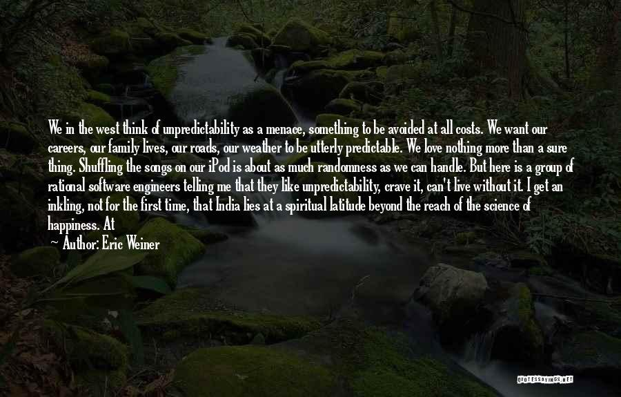 Happiness In The Family Quotes By Eric Weiner