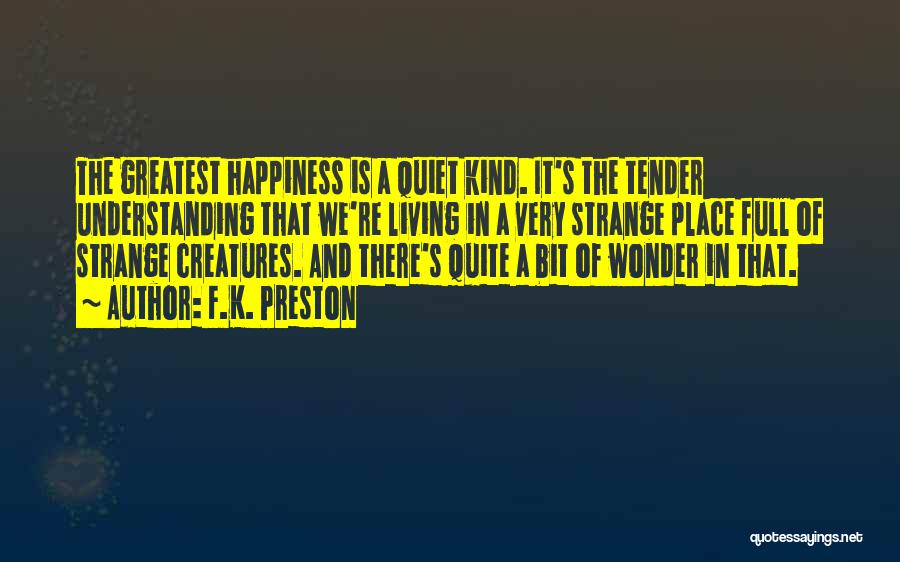 Happiness In The Family Quotes By F.K. Preston