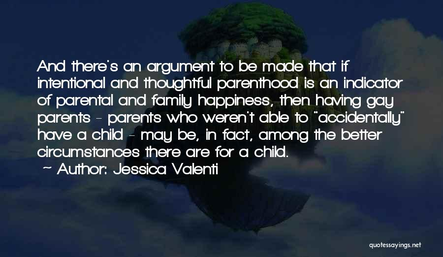 Happiness In The Family Quotes By Jessica Valenti