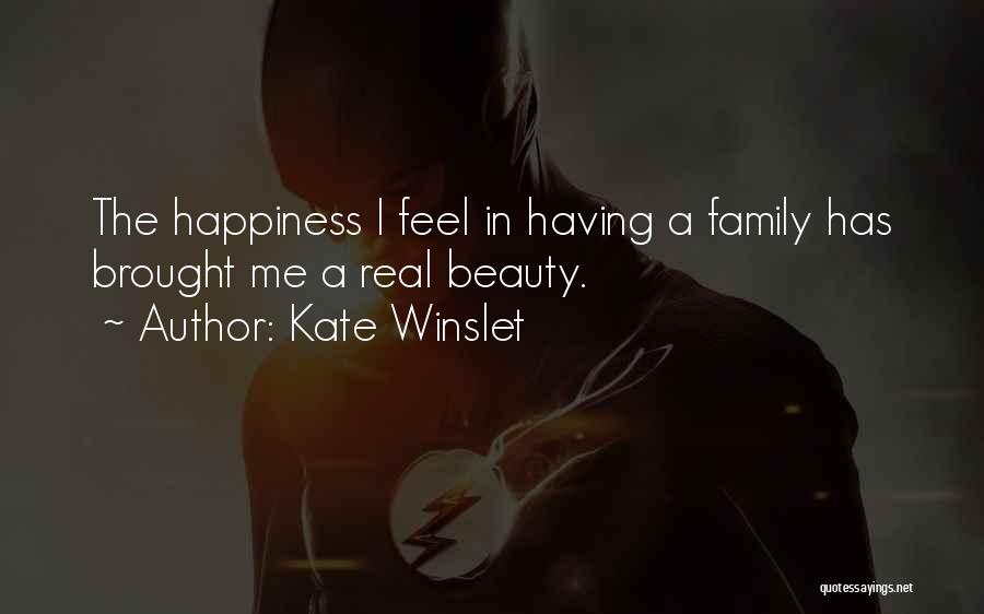 Happiness In The Family Quotes By Kate Winslet