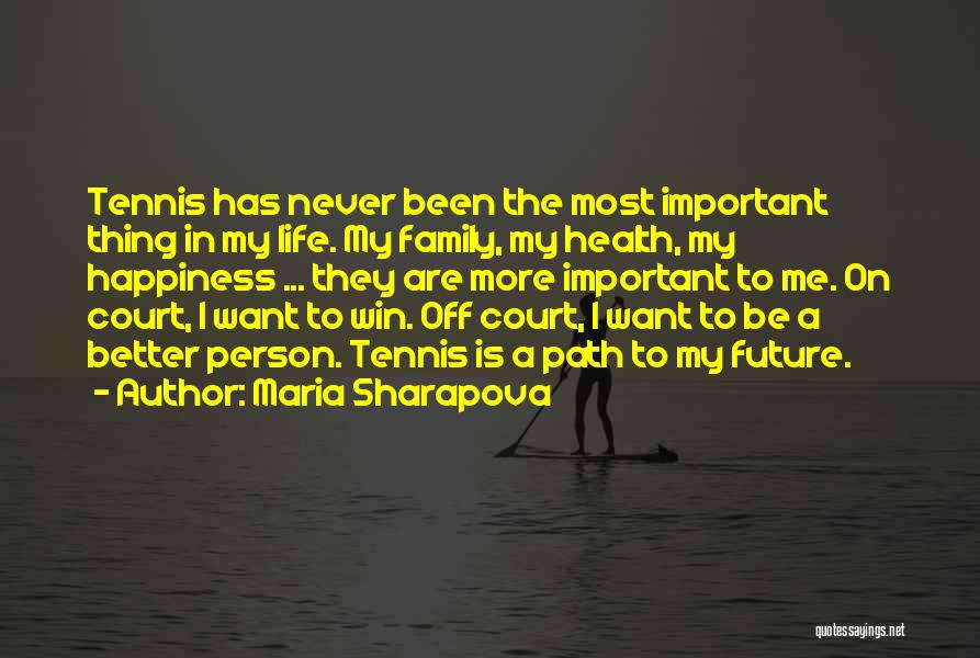 Happiness In The Family Quotes By Maria Sharapova
