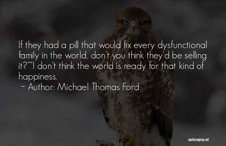 Happiness In The Family Quotes By Michael Thomas Ford