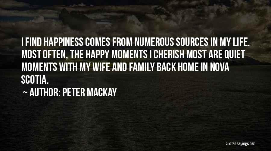 Happiness In The Family Quotes By Peter MacKay