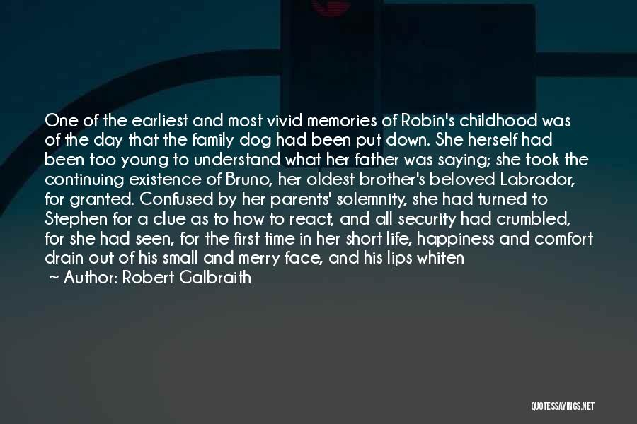 Happiness In The Family Quotes By Robert Galbraith