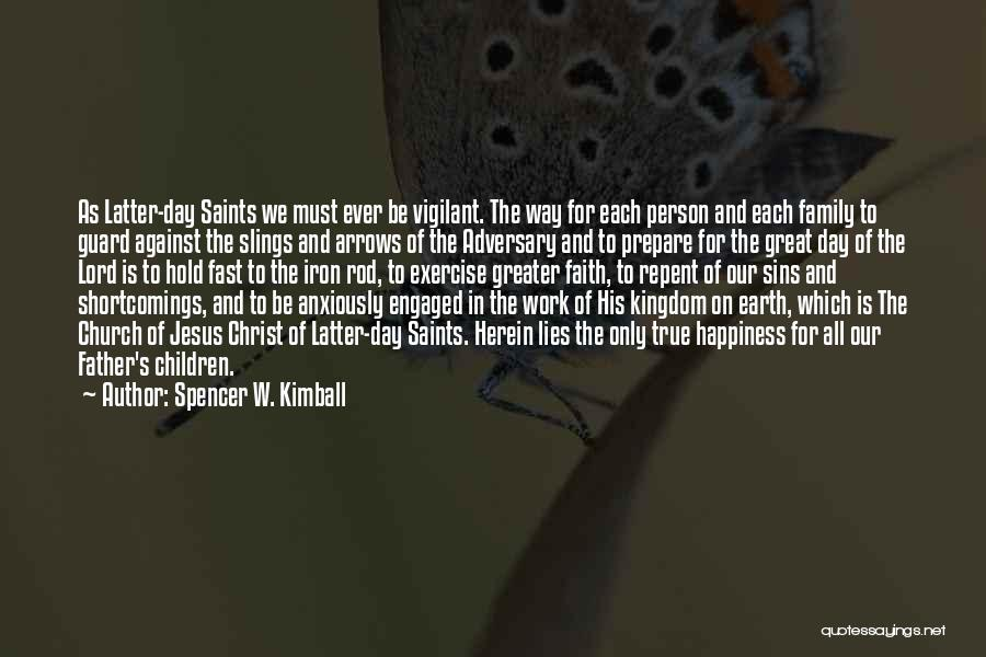 Happiness In The Family Quotes By Spencer W. Kimball