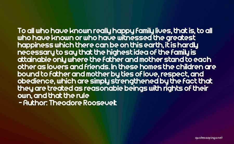 Happiness In The Family Quotes By Theodore Roosevelt