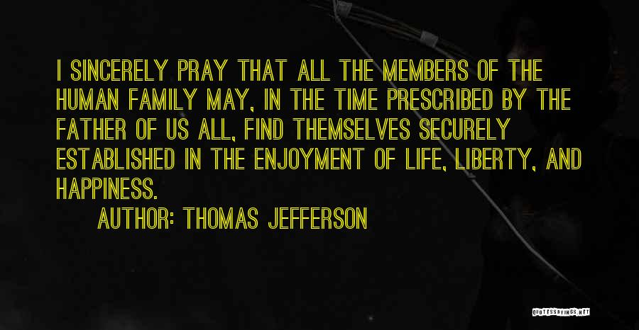Happiness In The Family Quotes By Thomas Jefferson