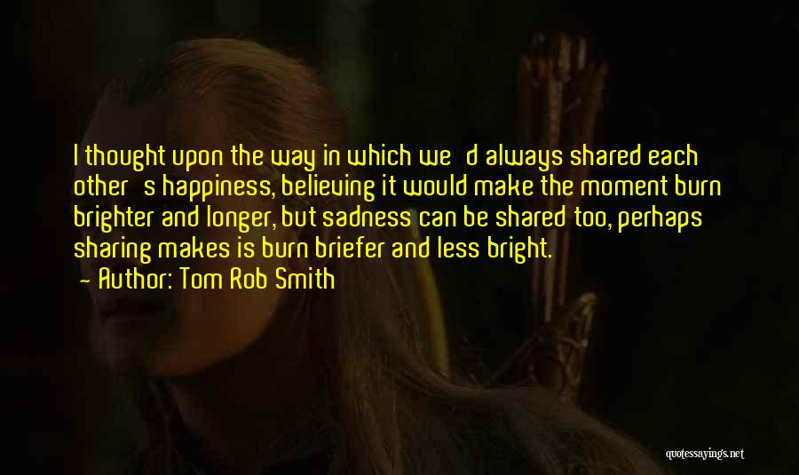 Happiness In The Family Quotes By Tom Rob Smith