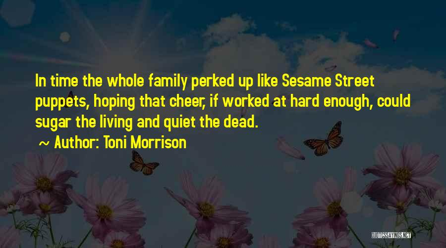 Happiness In The Family Quotes By Toni Morrison