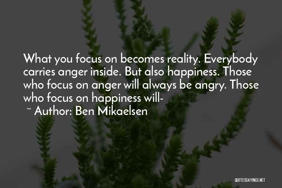 Happiness Inside You Quotes By Ben Mikaelsen