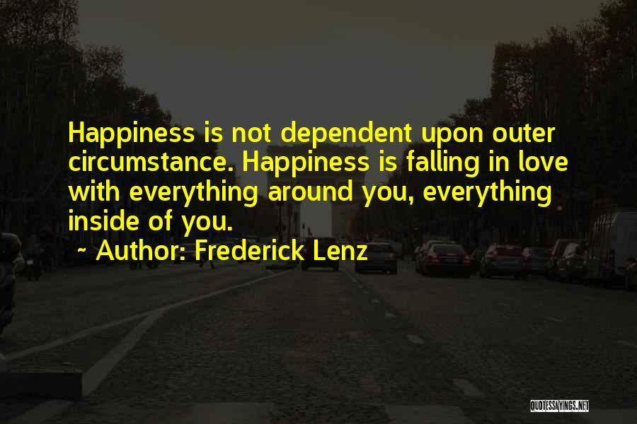 Happiness Inside You Quotes By Frederick Lenz