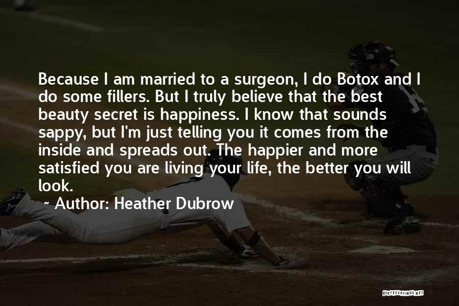 Happiness Inside You Quotes By Heather Dubrow