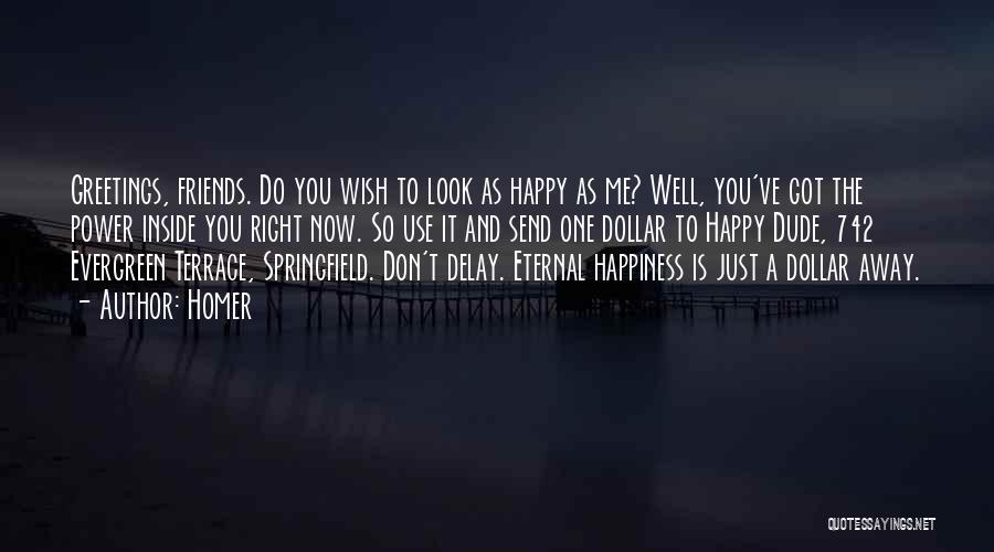 Happiness Inside You Quotes By Homer
