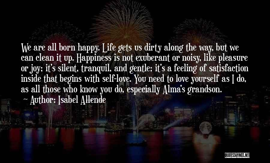 Happiness Inside You Quotes By Isabel Allende