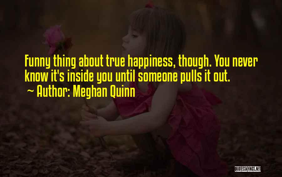 Happiness Inside You Quotes By Meghan Quinn