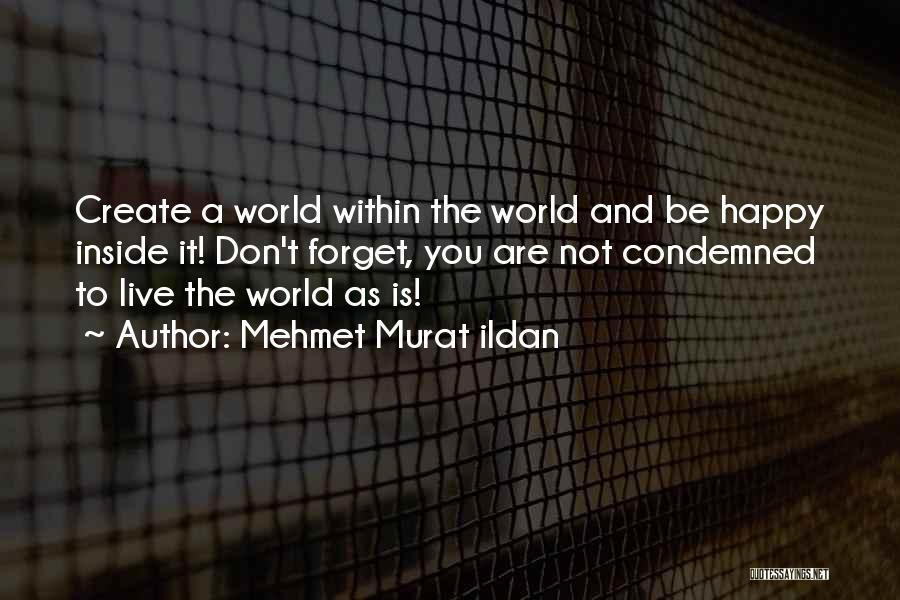Happiness Inside You Quotes By Mehmet Murat Ildan