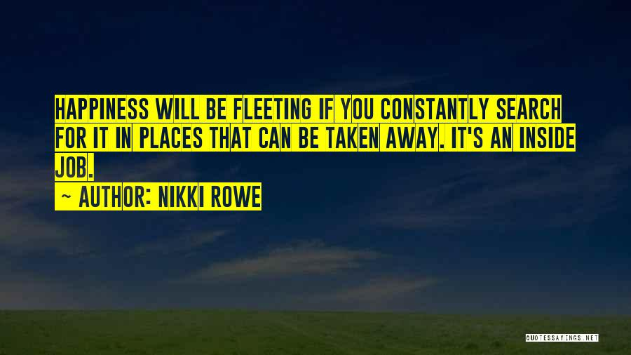 Happiness Inside You Quotes By Nikki Rowe