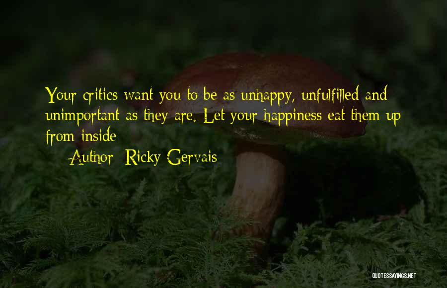 Happiness Inside You Quotes By Ricky Gervais