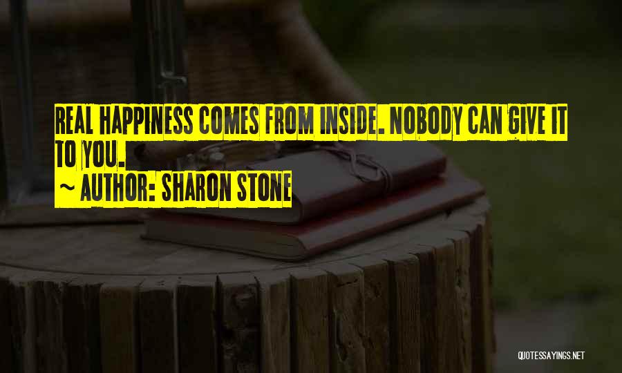 Happiness Inside You Quotes By Sharon Stone