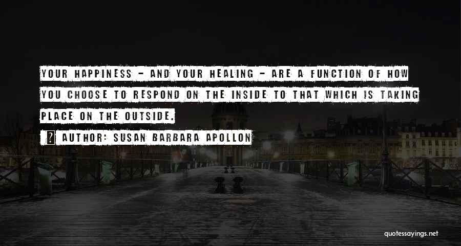 Happiness Inside You Quotes By Susan Barbara Apollon