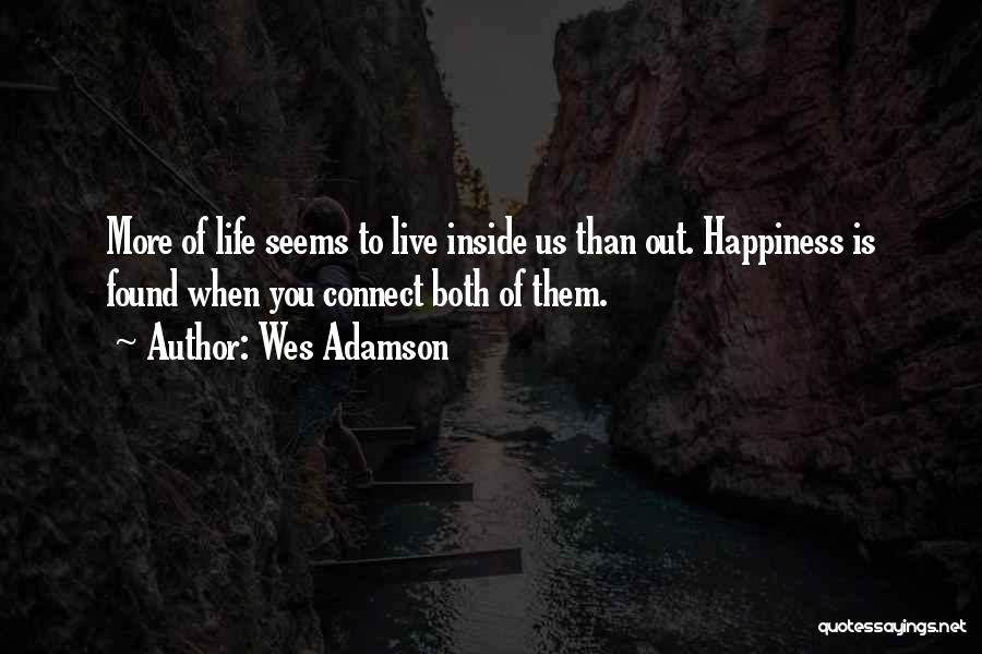Happiness Inside You Quotes By Wes Adamson