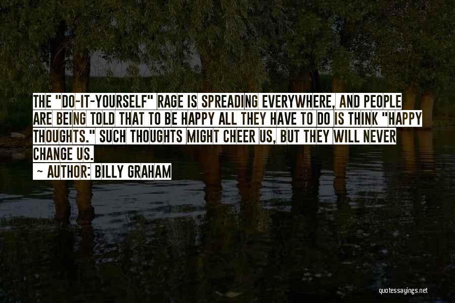 Happiness Is Everywhere Quotes By Billy Graham