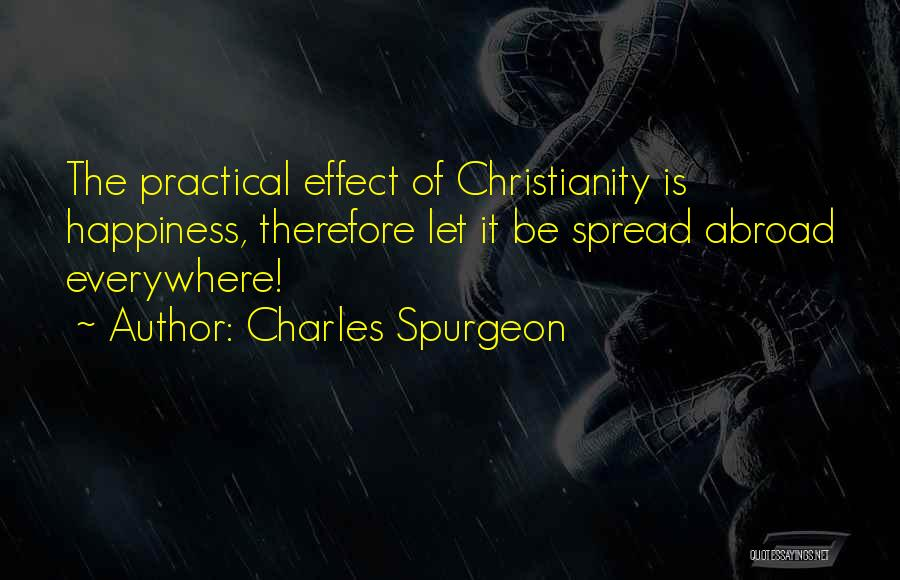 Happiness Is Everywhere Quotes By Charles Spurgeon