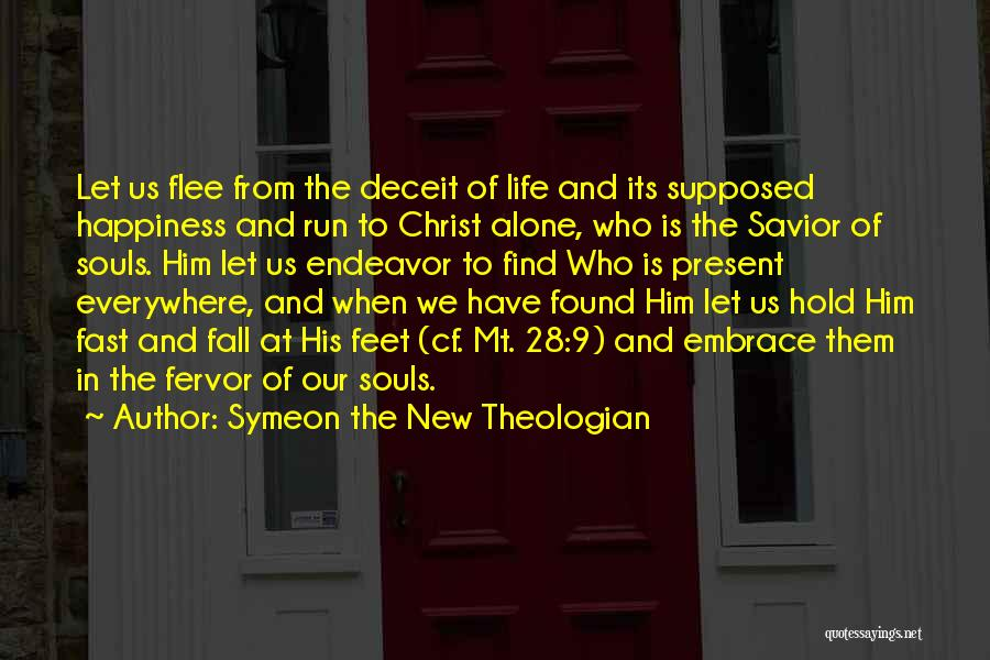 Happiness Is Everywhere Quotes By Symeon The New Theologian