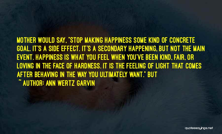 Happiness Is Loving You Quotes By Ann Wertz Garvin