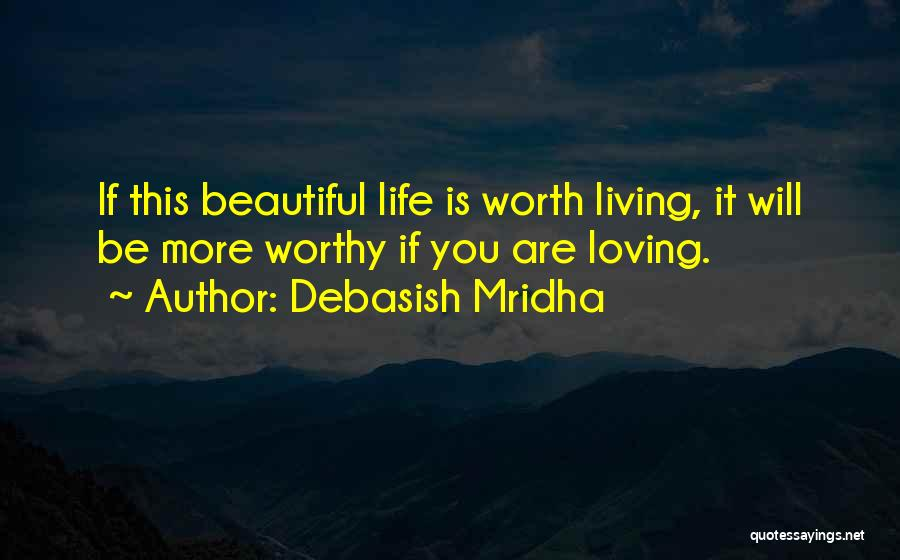 Happiness Is Loving You Quotes By Debasish Mridha